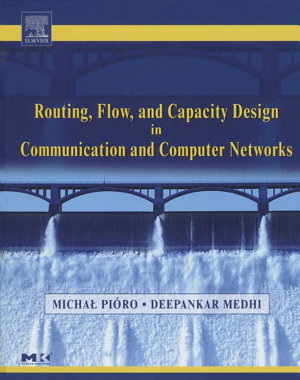Routing, Flow, and Capacity Design in Communication and Computer Networks