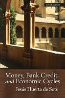 Money  Bank Credit  and Economic Cycles PDF