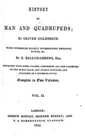 History of Man and Quadrupeds, with numerous ... original notes & c. by E. Bellchambers in two volumes: Volume 2