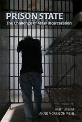 Prison State: The Challenge of Mass Incarceration