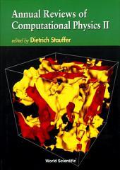 Annual Reviews of Computational Physics II