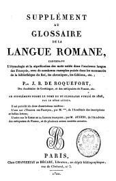 Glossaire de la langue romane, rédigé d'après les manuscrits de la bibliothèque impériale et d'après ce qui a été imprimé de plus complet dans ce genre: précédé de deux dissertations inédites : l'une sur l'origine des François, Volume3