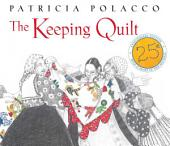 The Keeping Quilt: 25th Anniversary Edition (with audio recording)