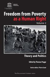 Freedom From Poverty As A Human Right Theory And Politics Book PDF