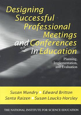 Designing Successful Professional Meetings and Conferences in Education PDF