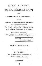 Etat actuel de la legislation sur l'administration des troupes (etc.): Volume1