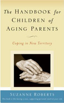 The Handbook for Children of Aging Parents PDF
