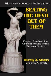 Beating the Devil Out of Them: Corporal Punishment in American Children, Edition 2
