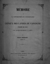 Mémoire sur la construction et l'exploitation des canaux de landes de Gascogne. (Projet de 1855.) Avec divers documents à l'appui