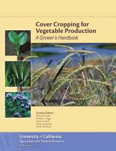 Cover Cropping for Vegetable Production: A Grower's Handbook