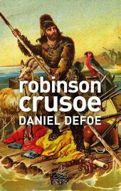 Robınson Crusoe (Antik Dünya Klasikleri): Robinson Crusoe'nun doğayla ve yıllarca süren yalnızlıkla mücadelesi...
