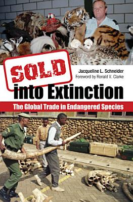 Sold into Extinction  The Global Trade in Endangered Species