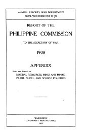 Report of the Philippine Commission to the Secretary of War ... 1900-1915: Part 2