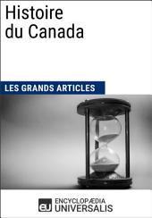 Histoire du Canada: Les Grands Articles d'Universalis