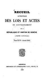 Recueil authentique des lois et actes du Gouvernement de la République et Canton de Genève: Volume 46