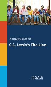 A Study Guide for C.S. Lewis's The Lion