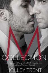 M Collection: Four Steamy M/M and M/M/F Novellas from the Den of Sin and Beyond