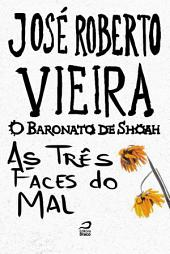 O Baronato de Shoah - As três faces do mal