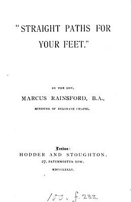 Straight paths for your feet   notes of lectures  on words used in the Bible   PDF