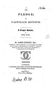 The pledge; or, Castilian honour, a tragic drama [adapted from V. Hugo's Hernani].