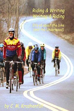 Riding   Writing  Writing   Riding  It s All About the Bike  And the Underwood  PDF