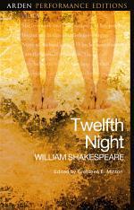 Twelfth Night: Arden Performance Editions