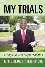 My Trials: Living Life with Sugar Diabetes
