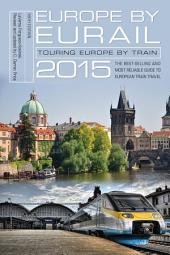 Europe by Eurail 2015: Touring Europe by Train, Edition 39