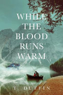 Download While the Blood Runs Warm Book