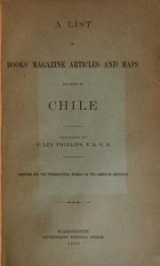 A List of Books  Magazine Articles  and Maps Relating to Chile PDF