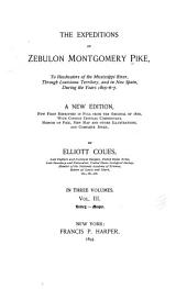 The Expeditions of Zebulon Montgomery Pike: To Headwaters of the Mississippi River, Through Louisiana Territory, and in New Spain, During the Years 1805-6-7, Volume 3