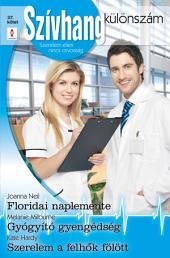 Szívhang különszám 37. kötet: Floridai naplemente, Gyógyító gyengédség, Szerelem a felhők fölött