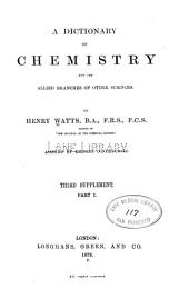 A Dictionary of Chemistry and the Allied Branches of Other Sciences: Volume 8, Issue 1