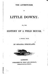 The adventures of little Downy: or, The history of a field mouse