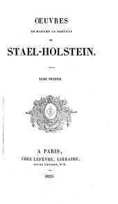 Œuvres de Madame la baronne de Staël-Holstein: Volume1