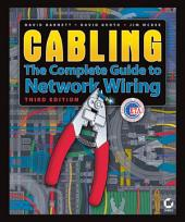 Cabling: The Complete Guide to Network Wiring, Edition 3