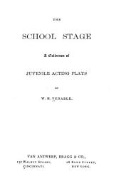 The School Stage: A Collection of Juvenile Acting Plays