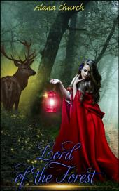 """Lord of the Forest: Prequel to """"The Coven Chronicles"""""""