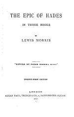 The Poetical Works of Lewis Morris ..: The epic of Hades. 21st ed