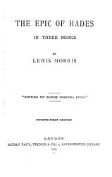 The Poetical Works of Lewis Morris     The epic of Hades  21st ed PDF