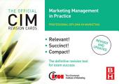 CIM Revision Cards Marketing Management in Practice: Edition 2