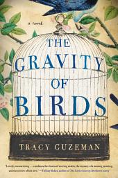 The Gravity of Birds: A Novel