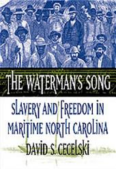 The Waterman's Song: Slavery and Freedom in Maritime North Carolina