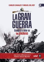 La Gran Guerra: Grandeza y dolor en las trincheras