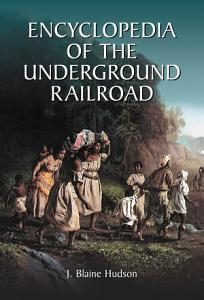 Encyclopedia of the Underground Railroad PDF