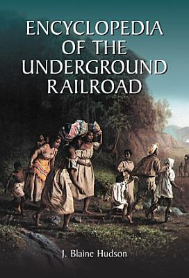 Encyclopedia of the Underground Railroad PDF