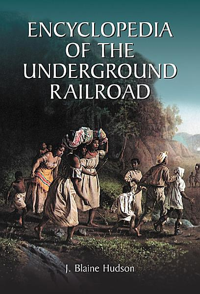 Encyclopedia of the Underground Railroad