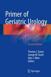 Primer of Geriatric Urology: Edition 2