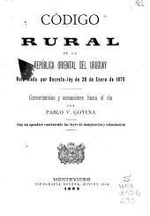 Código rural de la República Oriental del Uruguay reformado por decreto-ley de 28 de enero de 1879: concordancias y anotaciones hasta el día. Con un apéndice conteniendo las leyes de inmigración y colonización