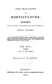 The Magazine of Horticulture, Botany, and All Useful Discoveries and Improvements in Rural Affairs: Volume 16